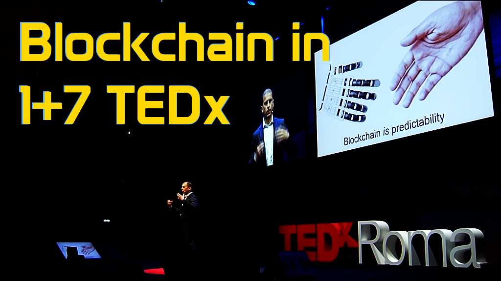 Cosa è la Blockchain in 1+7 video TEDx